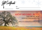 Gift Certificates available at Kathy Weigand, artist